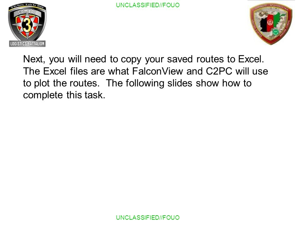Next, you will need to copy your saved routes to Excel