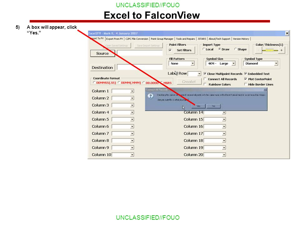 Excel to FalconView A box will appear, click Yes.