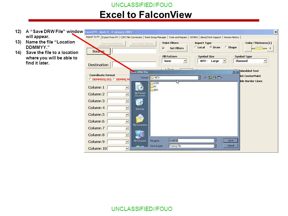 Excel to FalconView A Save DRW File window will appear.