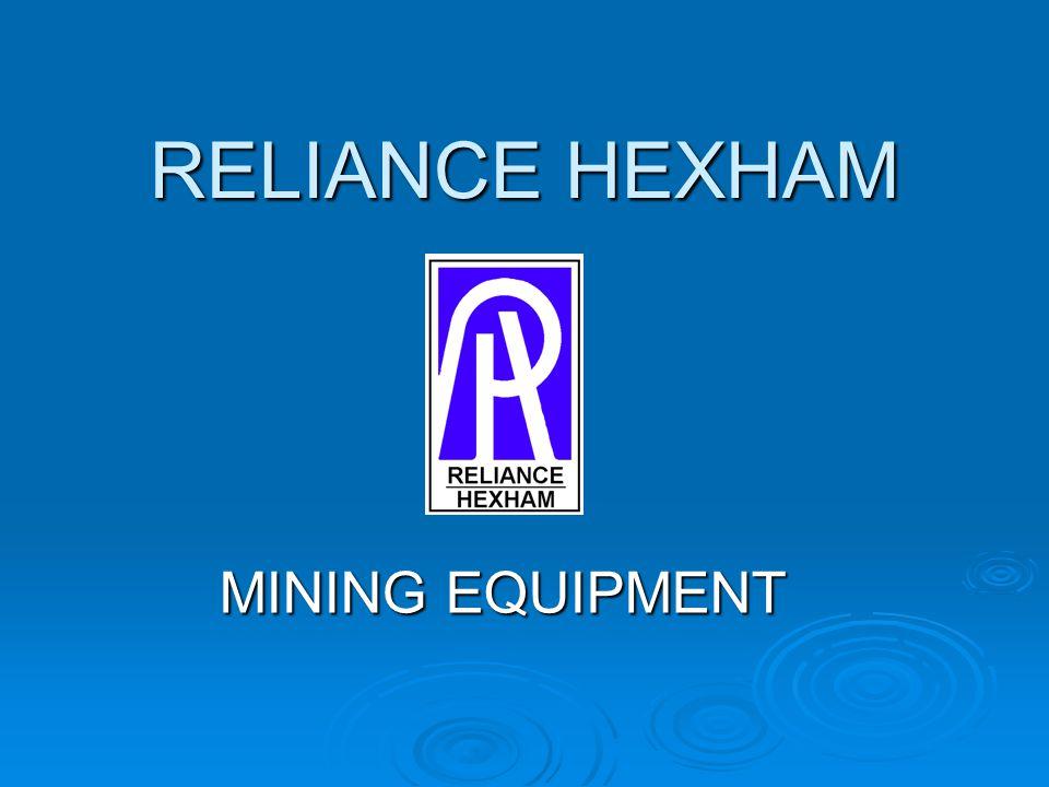 RELIANCE HEXHAM MINING EQUIPMENT