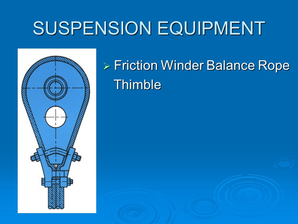 SUSPENSION EQUIPMENT Friction Winder Balance Rope Thimble