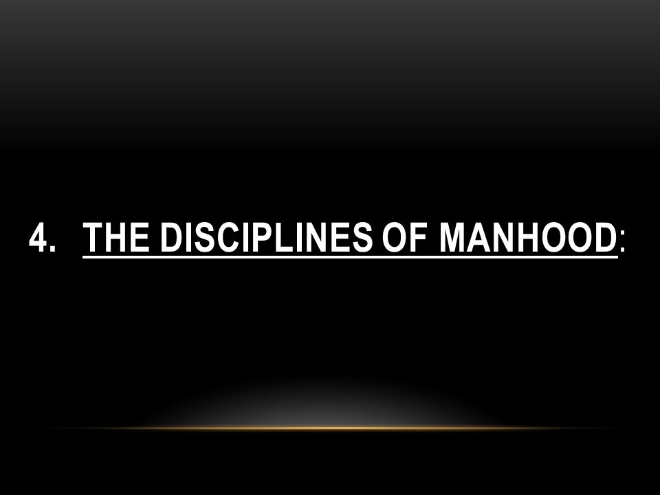 The Disciplines of Manhood: