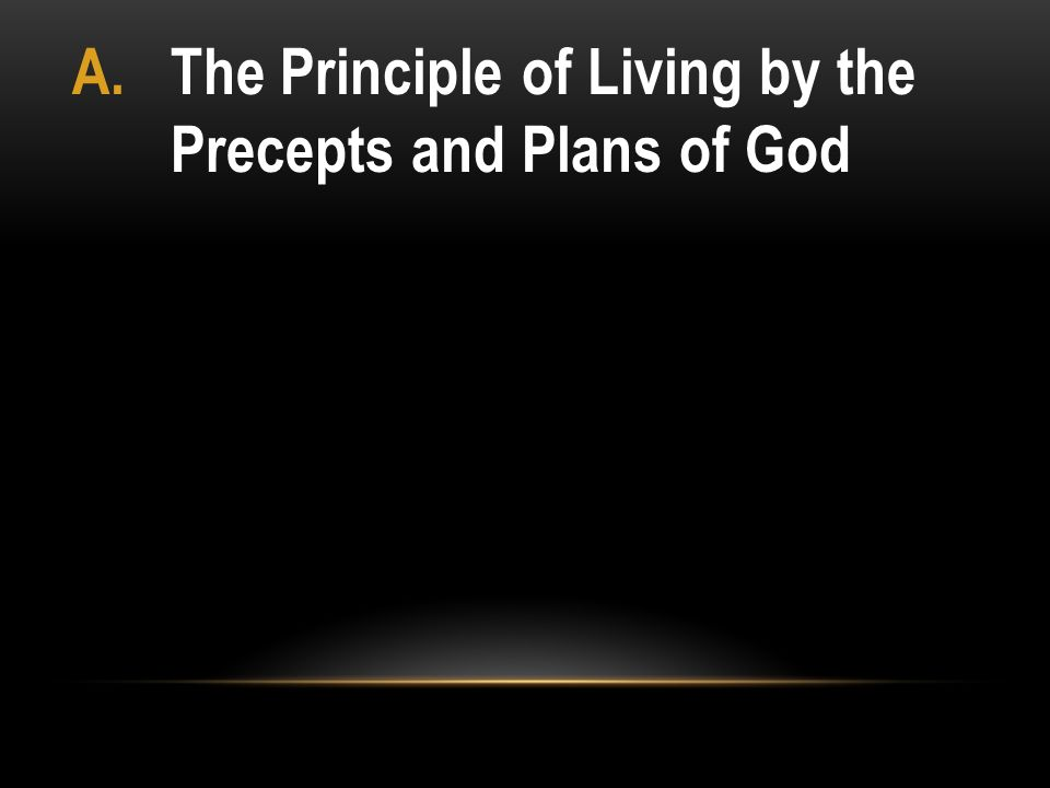 The Principle of Living by the Precepts and Plans of God