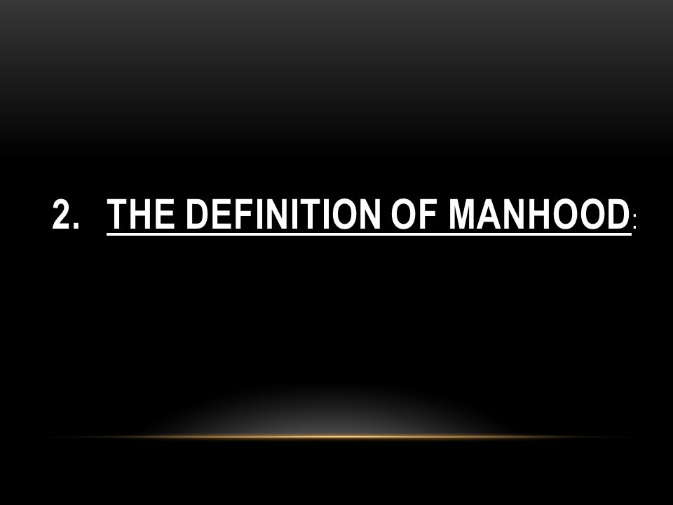The Definition of Manhood: