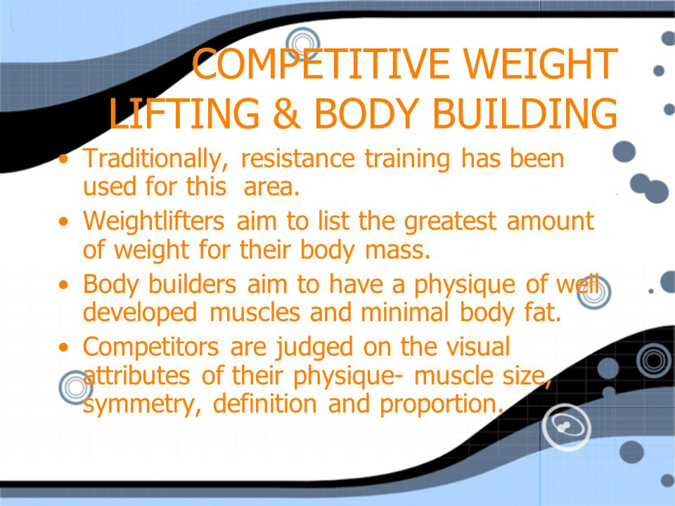 COMPETITIVE WEIGHT LIFTING & BODY BUILDING