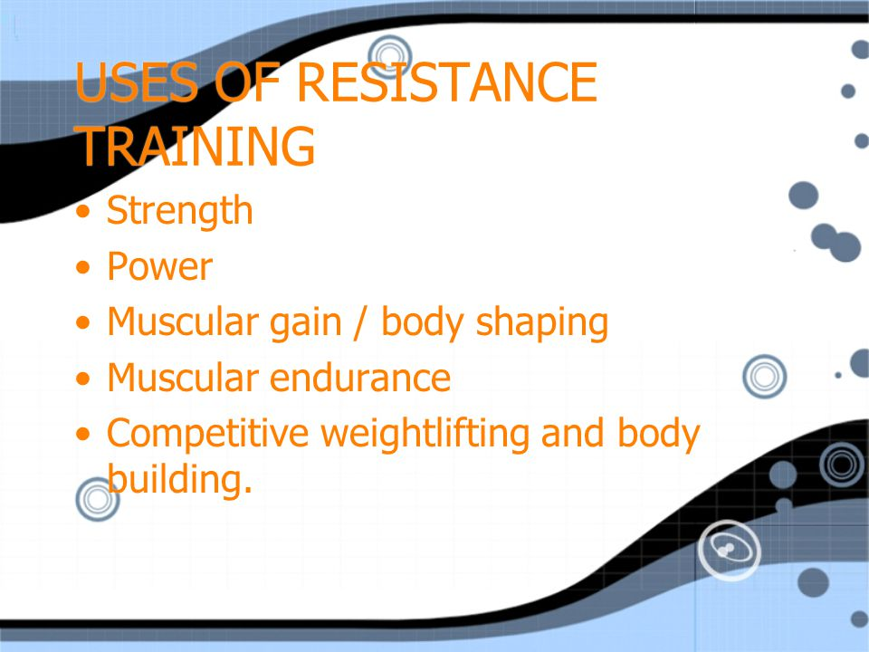 USES OF RESISTANCE TRAINING