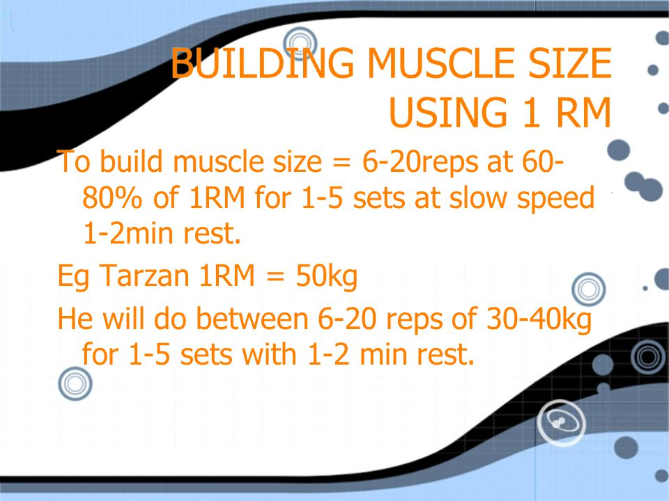 BUILDING MUSCLE SIZE USING 1 RM