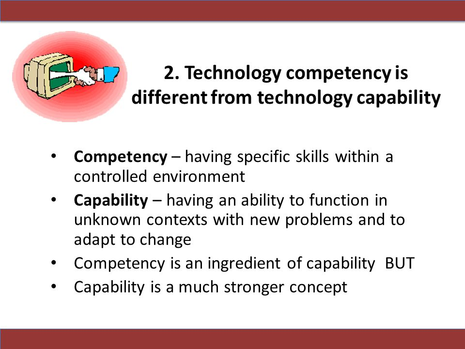 2. Technology competency is different from technology capability