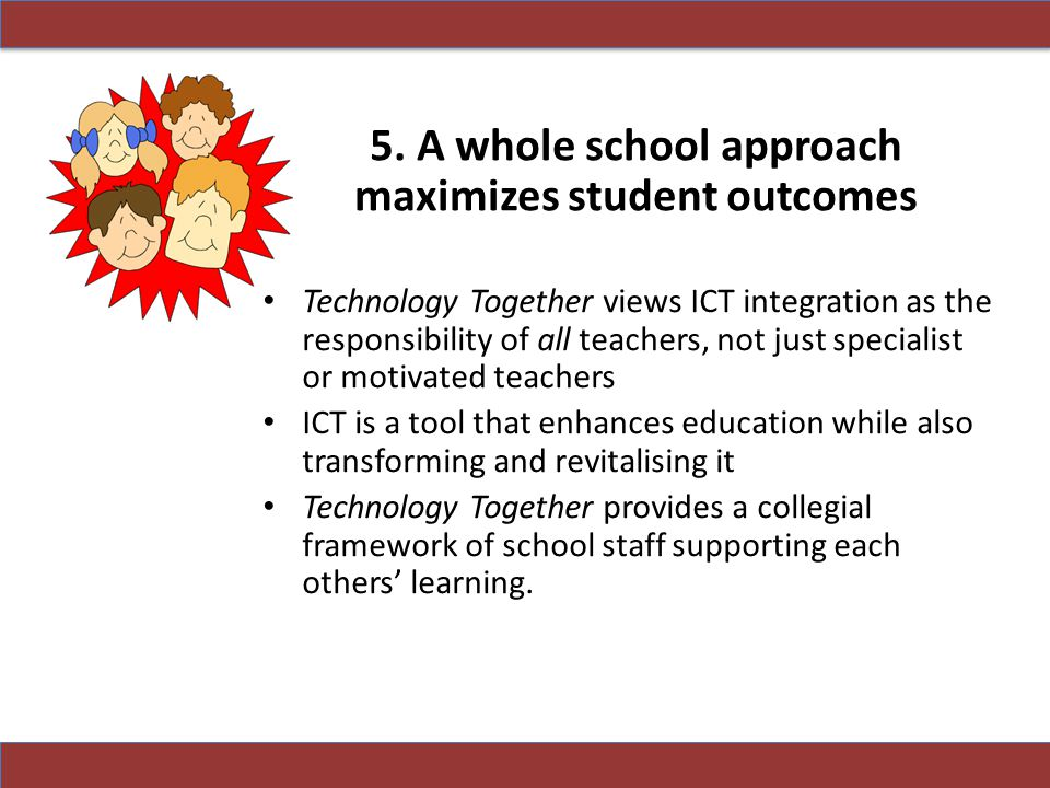5. A whole school approach maximizes student outcomes