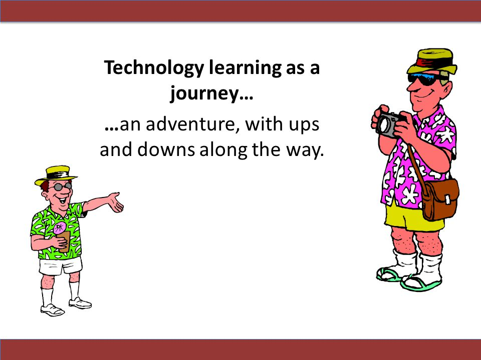 Technology learning as a journey…