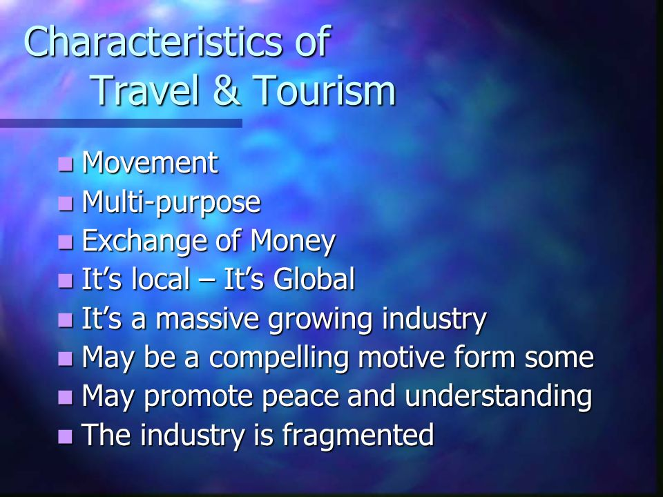 Characteristics of Travel & Tourism