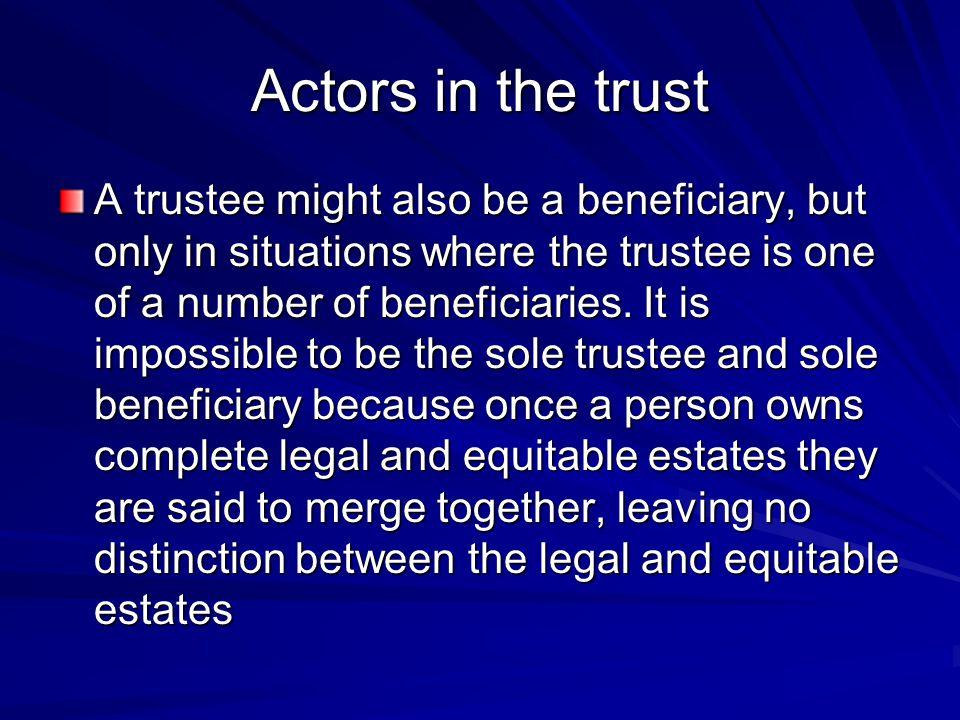 Actors in the trust
