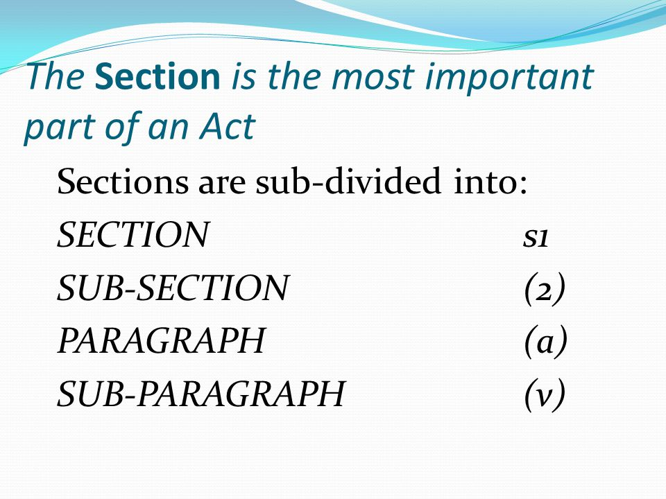 The Section is the most important part of an Act