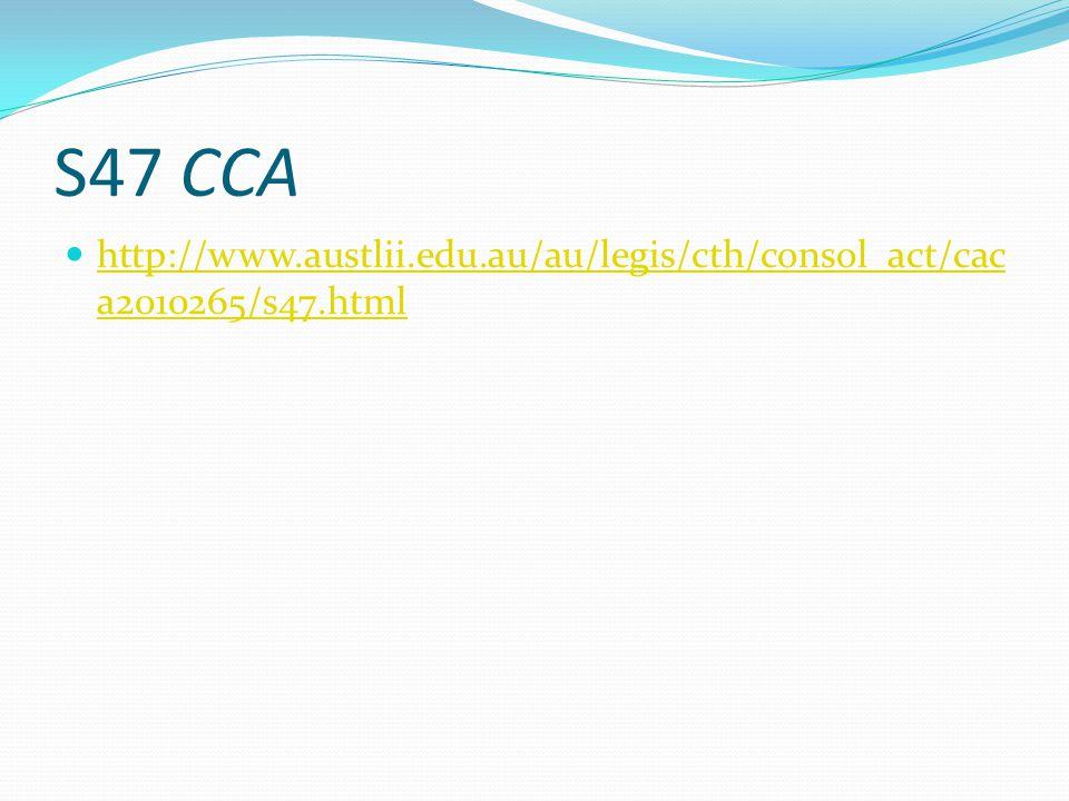 S47 CCA http://www.austlii.edu.au/au/legis/cth/consol_act/caca2010265/s47.html