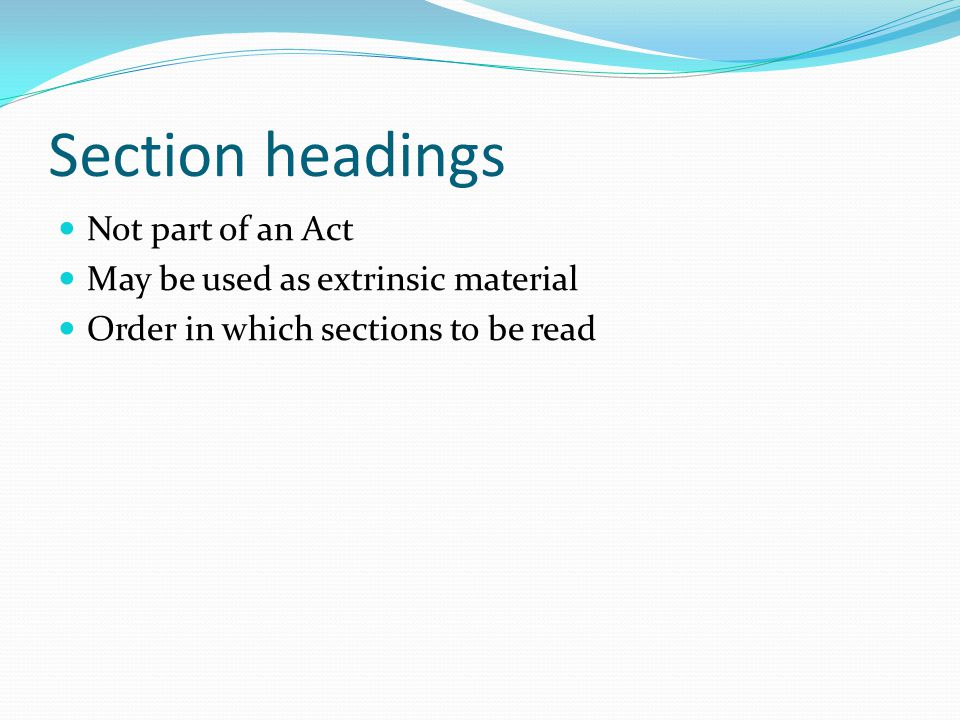 Section headings Not part of an Act May be used as extrinsic material