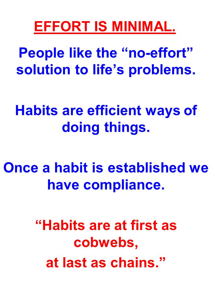 People like the no-effort solution to life's problems.