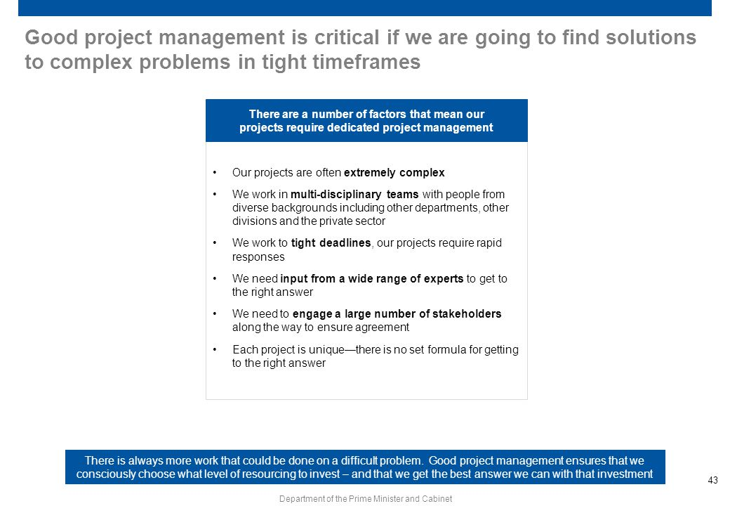 Good project management is critical if we are going to find solutions to complex problems in tight timeframes