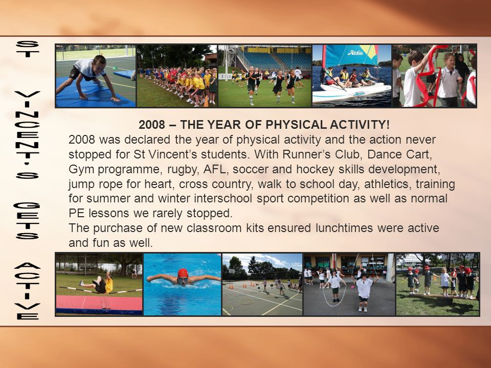 2008 – THE YEAR OF PHYSICAL ACTIVITY!