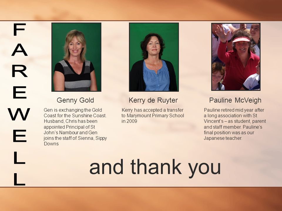 and thank you FAREWELL Genny Gold Kerry de Ruyter Pauline McVeigh