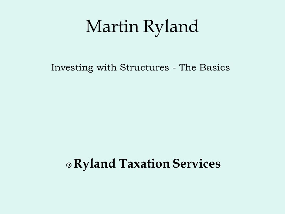 Martin Ryland Investing with Structures - The Basics