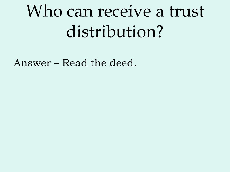 Who can receive a trust distribution