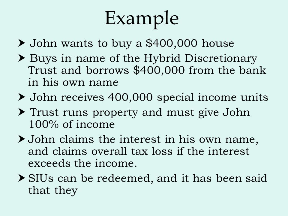 Example  John wants to buy a $400,000 house