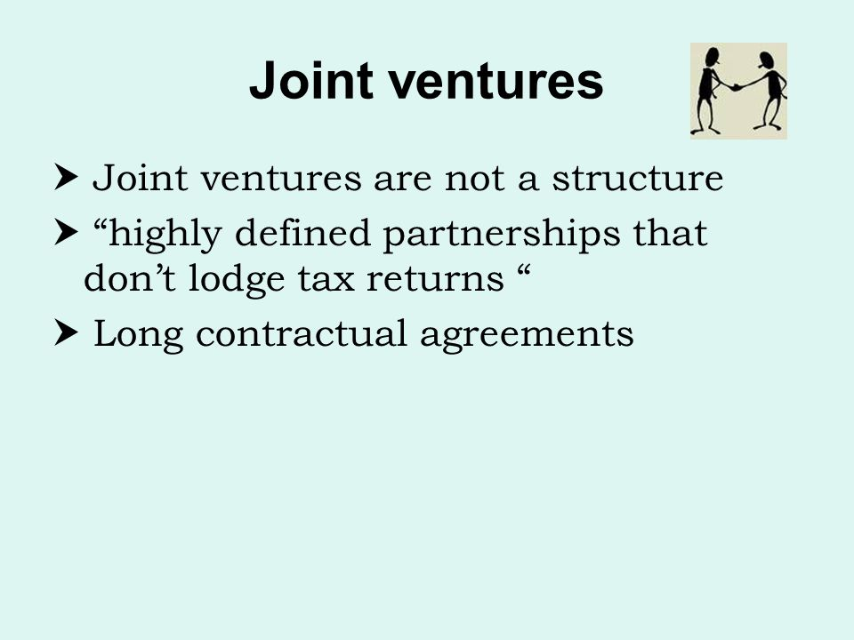 Joint ventures  Joint ventures are not a structure