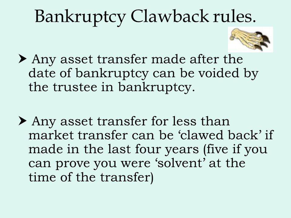 Bankruptcy Clawback rules.
