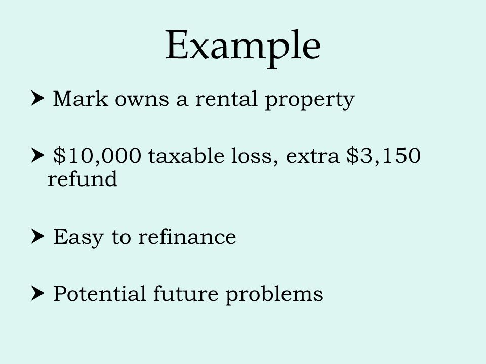 Example  Mark owns a rental property