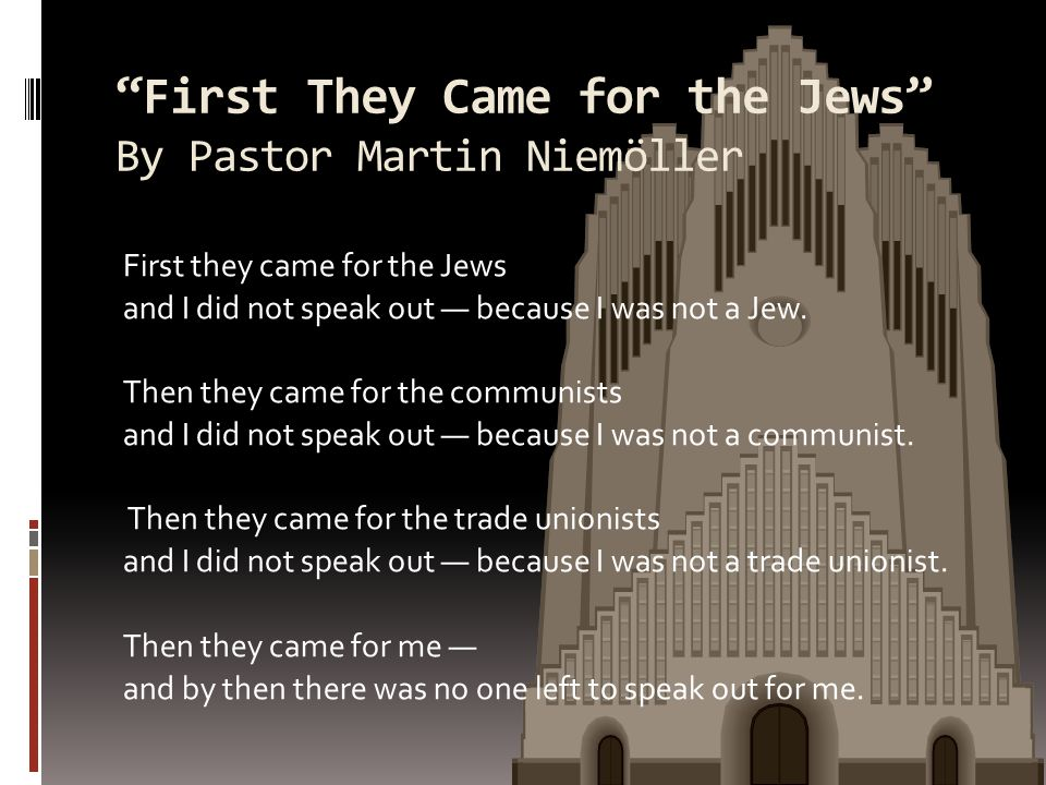 First They Came for the Jews By Pastor Martin Niemöller