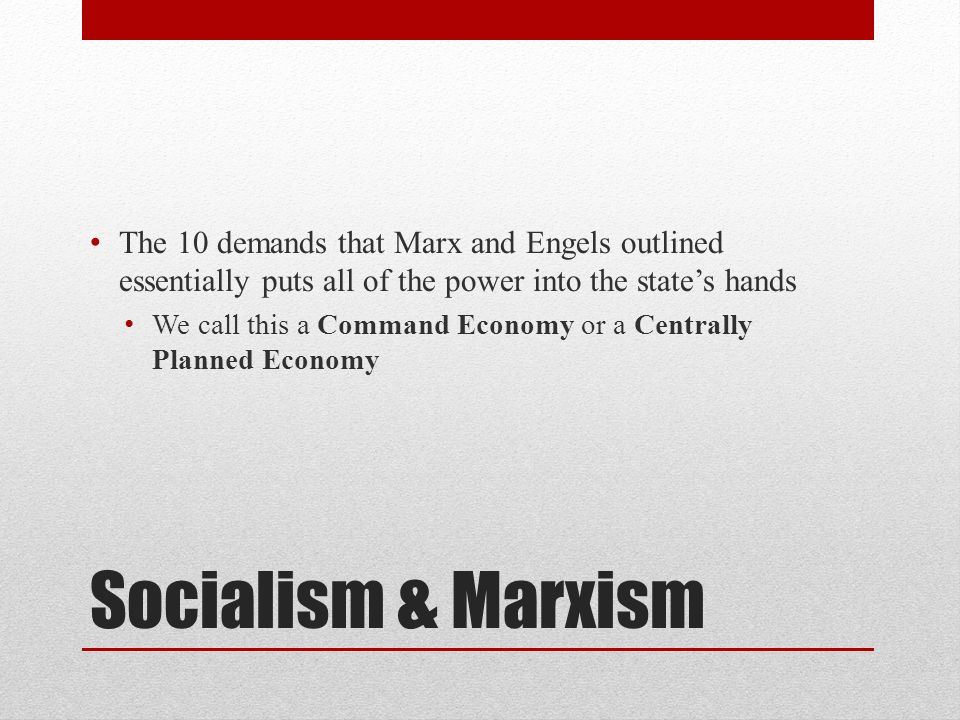 The 10 demands that Marx and Engels outlined essentially puts all of the power into the state's hands