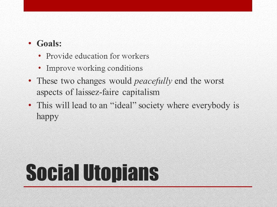 Social Utopians Goals: