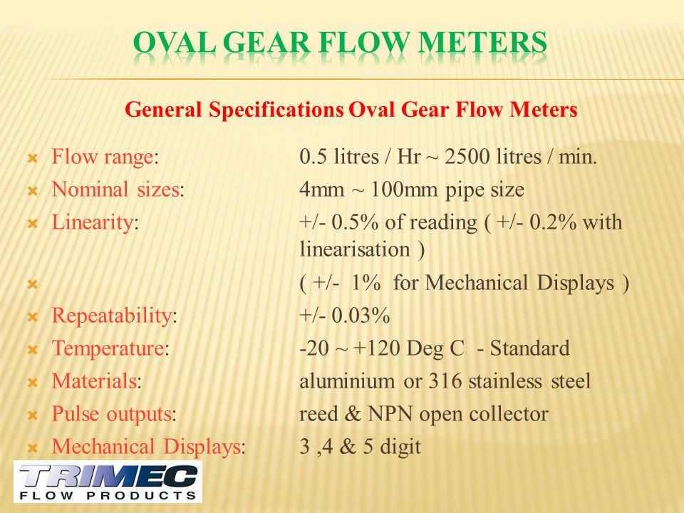 General Specifications Oval Gear Flow Meters