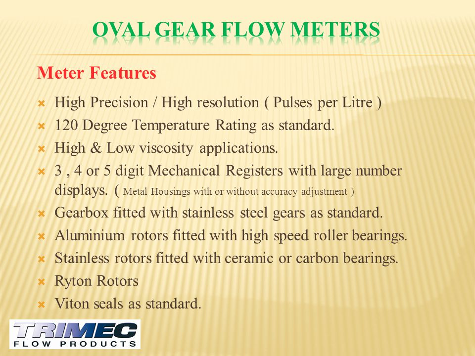 Oval gear flow meters Meter Features