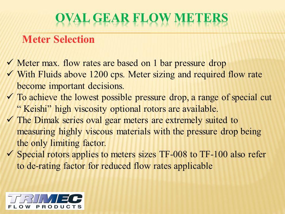 Oval gear flow meters Meter Selection