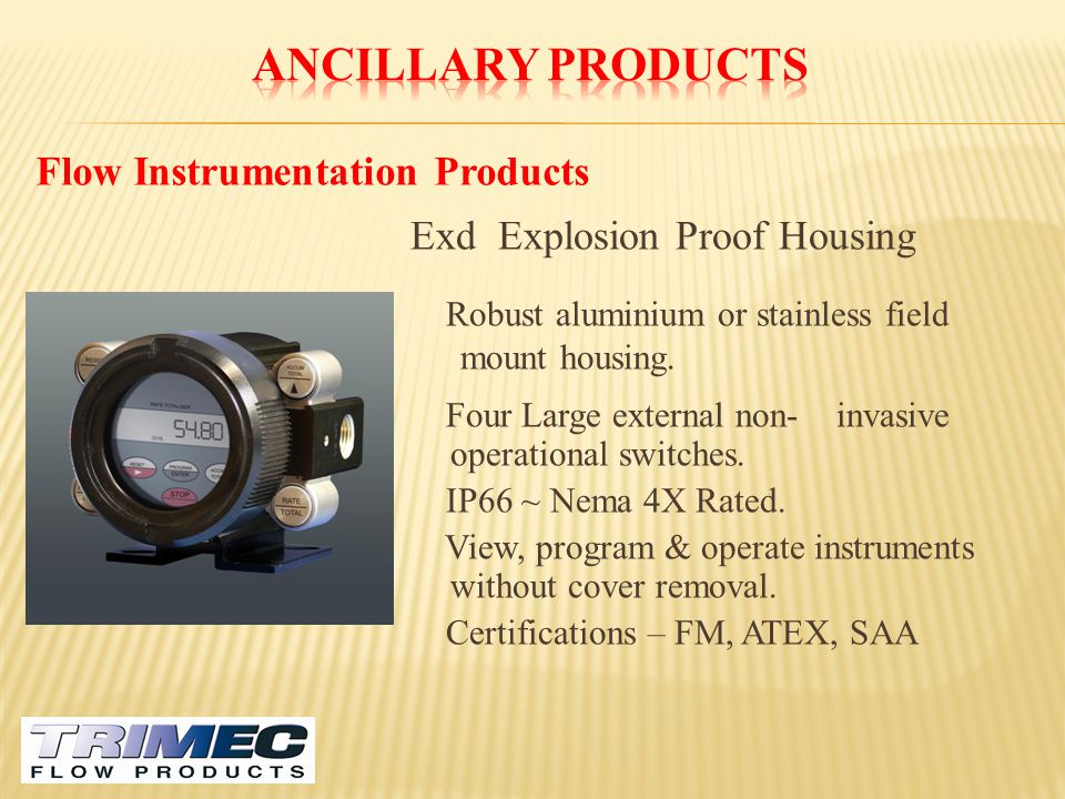 Ancillary Products Flow Instrumentation Products