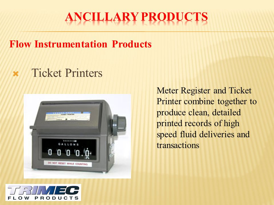 Ancillary Products Ticket Printers Flow Instrumentation Products