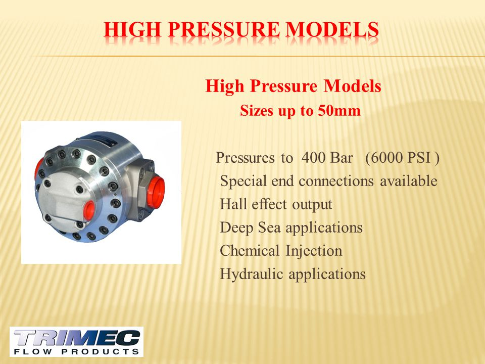 High Pressure Models High Pressure Models Sizes up to 50mm