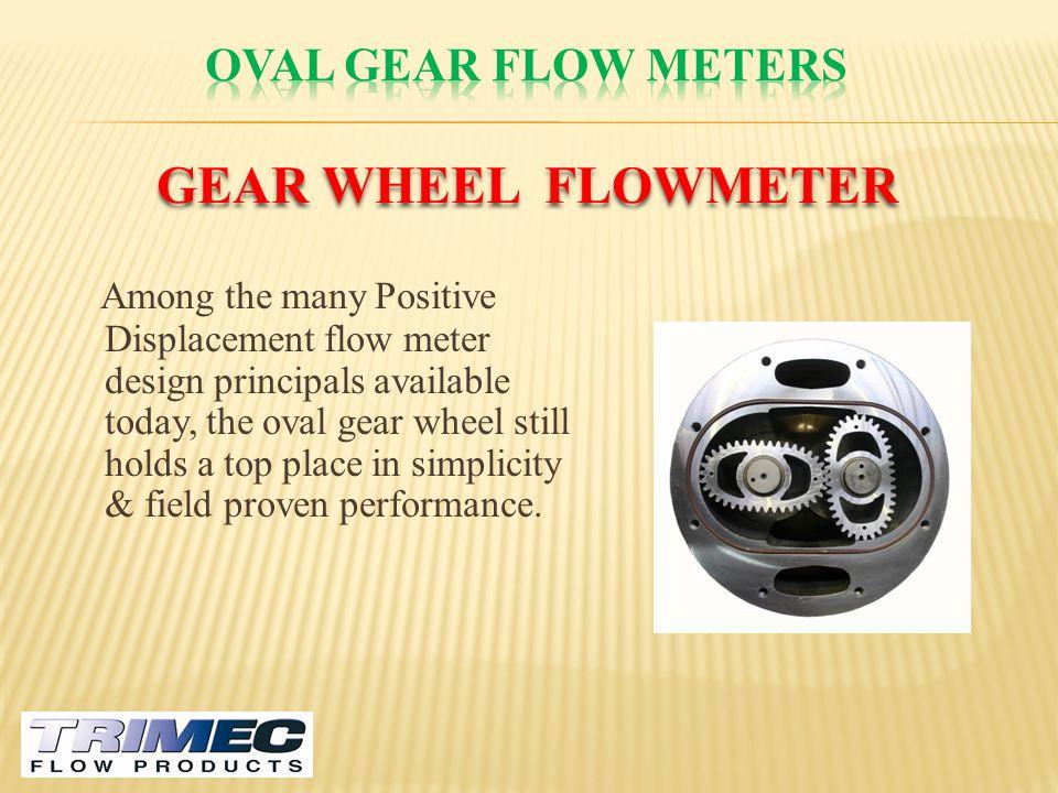 GEAR WHEEL FLOWMETER Oval gear flow meters
