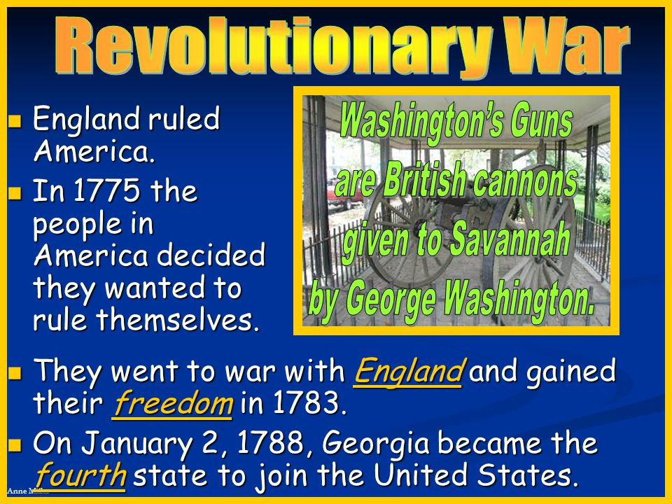 Revolutionary War England ruled America.
