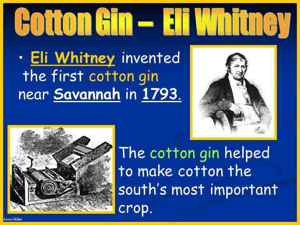 Cotton Gin – Eli Whitney