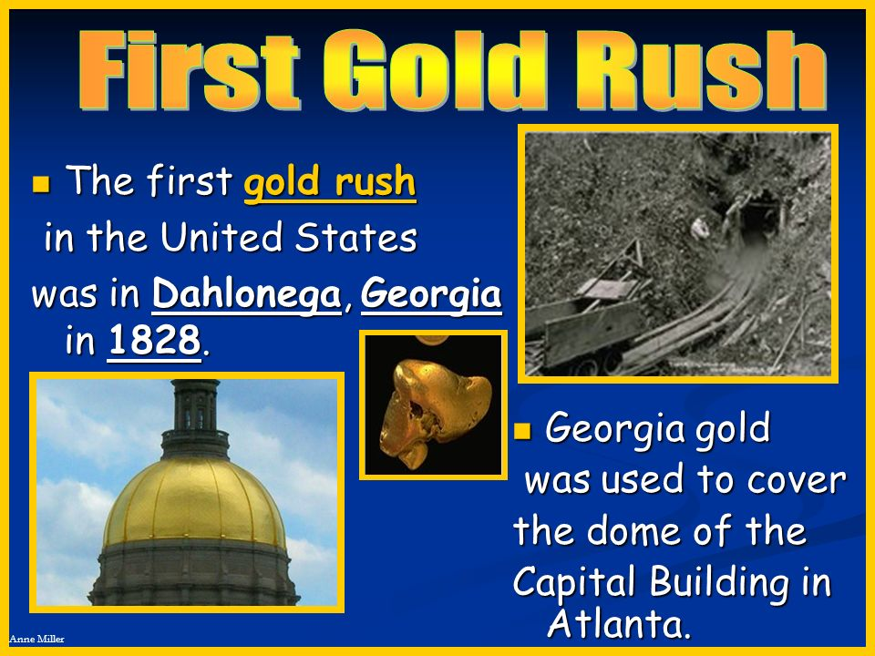 First Gold Rush The first gold rush in the United States