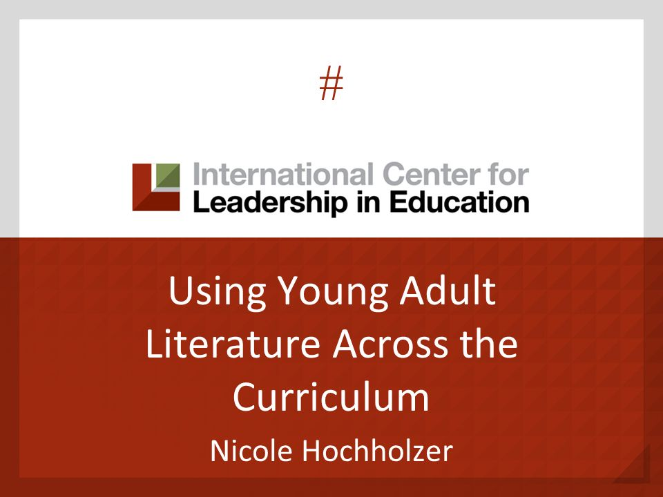 Using Young Adult Literature Across the Curriculum Nicole Hochholzer