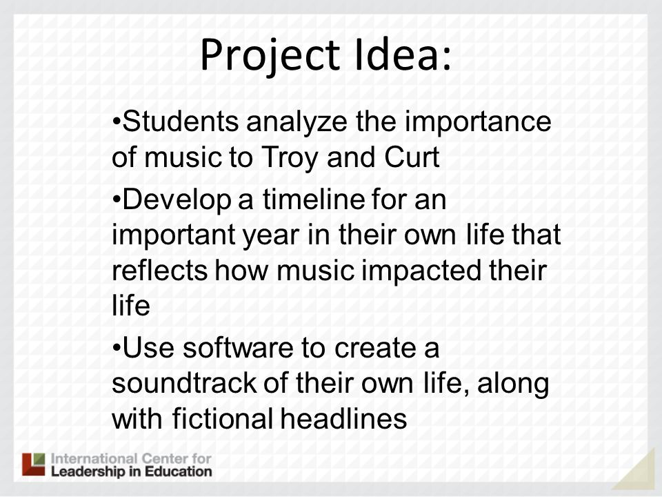 Project Idea: Students analyze the importance of music to Troy and Curt.