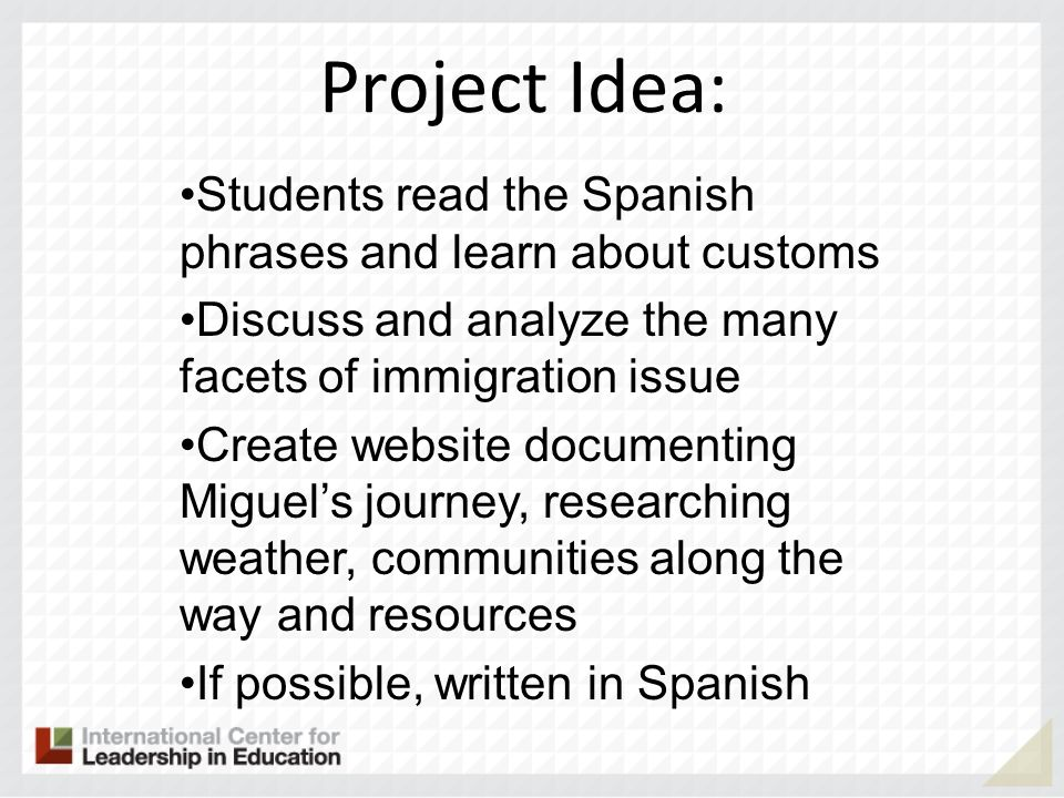 Project Idea: Students read the Spanish phrases and learn about customs. Discuss and analyze the many facets of immigration issue.