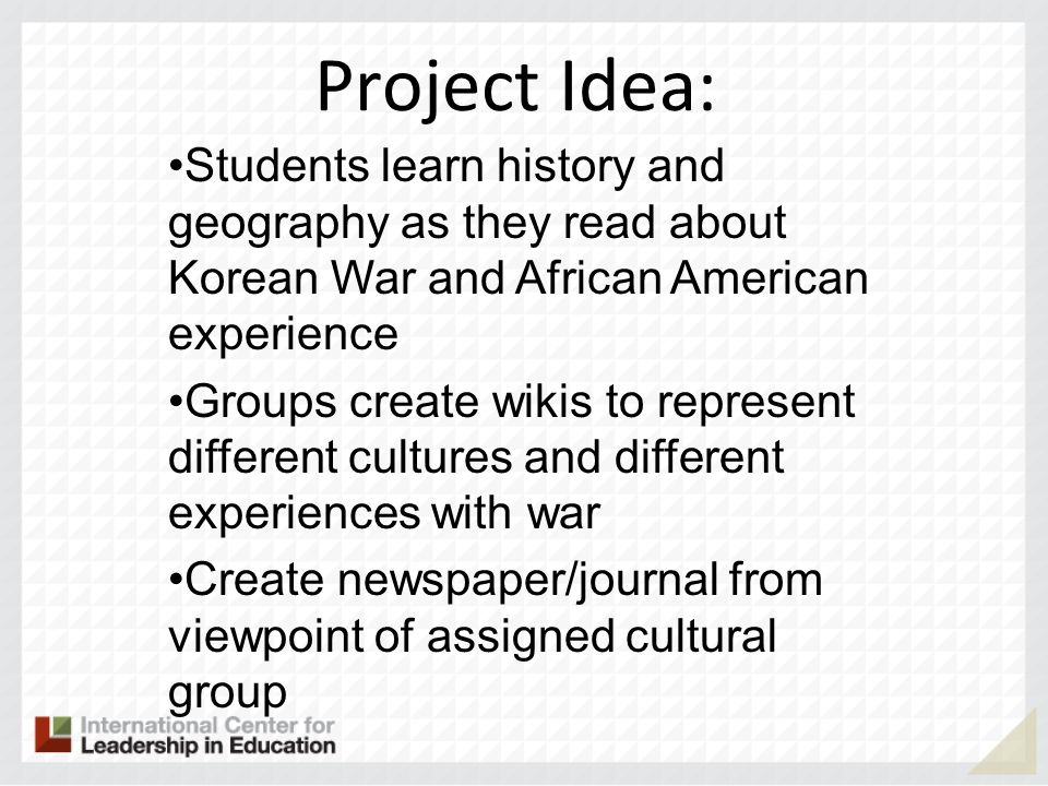 Project Idea: Students learn history and geography as they read about Korean War and African American experience.