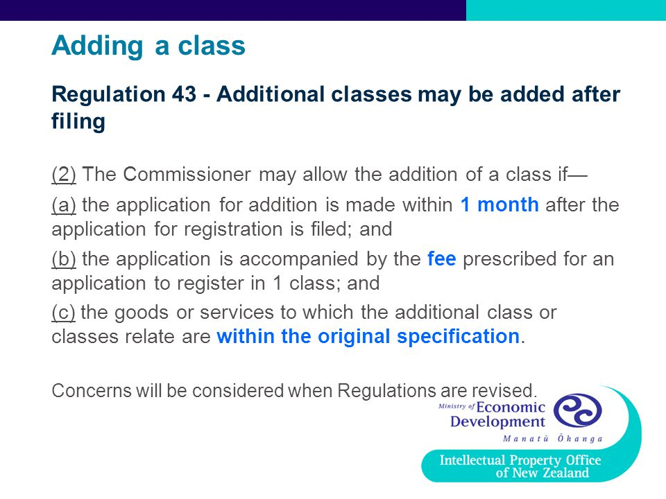 Adding a class Regulation 43 - Additional classes may be added after filing. (2) The Commissioner may allow the addition of a class if—