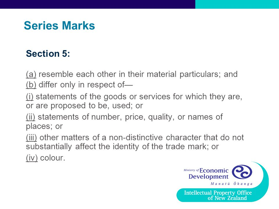 Series Marks Section 5: (a) resemble each other in their material particulars; and. (b) differ only in respect of—