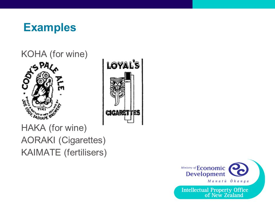 Examples KOHA (for wine) HAKA (for wine) AORAKI (Cigarettes)