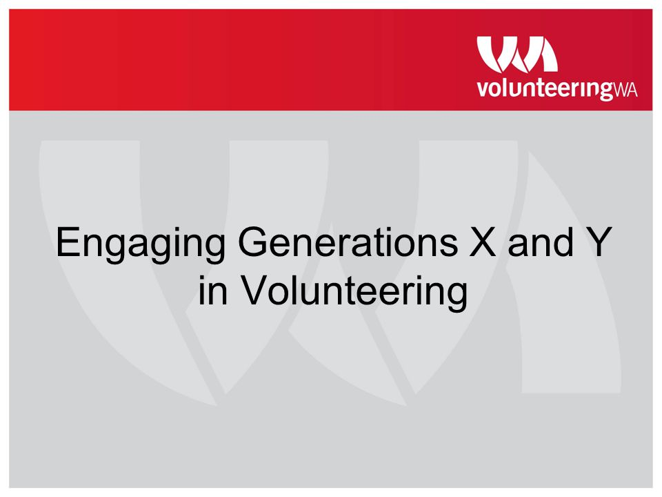 Engaging Generations X and Y in Volunteering